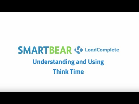 LoadComplete: Understanding and Using Think Time