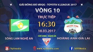 FULL   Sông Lam Nghệ An 2-0 Hoàng Anh Gia Lai   Vòng 10 Vleague 2017
