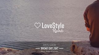 Paul Lock feat. Anja Kicken - Broad Daylight (Radio Mix) LoveStyle Records