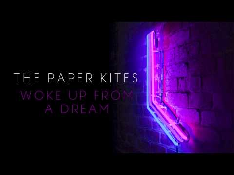 The Paper Kites - Woke Up From A Dream