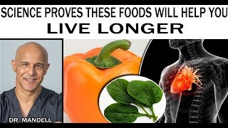 SCIENCE PROVES THESE FOODS WILL HELP YOU LIVE LONGER - Dr Alan Mandell, DC