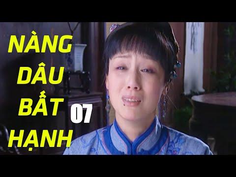 Nàng Dâu Bất Hạnh - Tập 7 | Phim Tình Cảm Trung Quốc Hay Nhất - Thuyết Minh