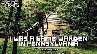I was a Game Warden in Pennsylvania | Forest Horror Story | Missing Person  | Nosleep