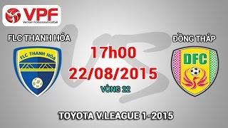 FLC Thanh Hóa vs Đồng Tháp – V.League 2015 | FULL