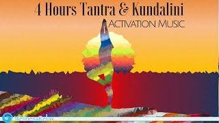 4 Hours Tantra & Kundalini Activation Music: Tantric Yoga Meditation Music