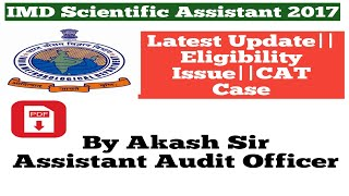IMD Scientific Assistant 2017||Latest Update dated 04.07.2018||Eligibility||CAT Case||In Hindi