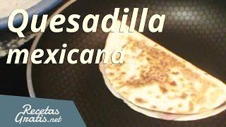 Cómo hacer una quesadilla mexicana