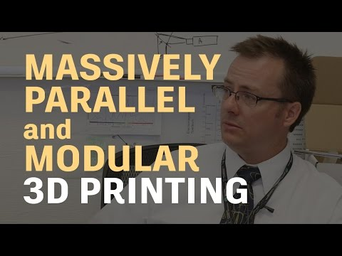 Massively Parallel and Modular 3D Printing // Additive Manufacturing