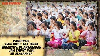 "Pagerwesi, ""Hari Guru"" ala Hindu, Sebaiknya Dilaksanakan Jam Empat Pagi, Ini Alasannya"