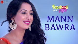Mann Bawra - Facebook Wala Pyar | Nancy Thakar & Rahul Bagga | Shreya Ghoshal & Sonu Nigam