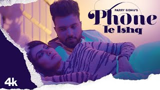 Phone Te Ishq – Parry Sidhu Video HD