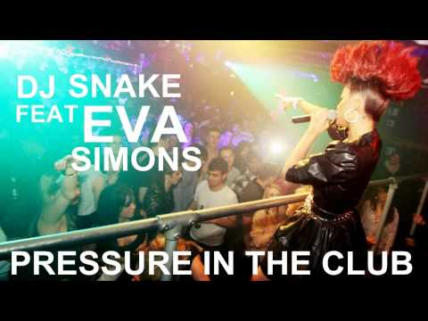 DJ Snake feat. Eva Simons - Pressure in the Club
