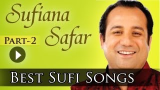 Sufiana Safar With Rahat 2 - Rahat Fateh Ali Khan - Best Sufi Songs Collection
