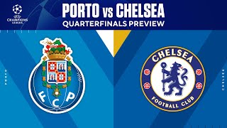 Porto vs Chelsea | Quarterfinals Preview | UCL on CBS Sports