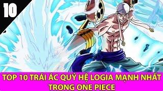 Top 10 Trái Ác Quỷ hệ Logia mạnh nhất trong One Piece mà vạn người muốn sở hữu - Top Anime