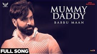 Mummy Daddy – Babbu Maan – Ik C Pagal