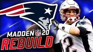 Rebuilding the New England Patriots | Will Tom Brady Retire a Patriot?! Madden 20 Franchise