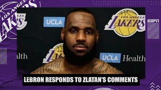 LeBron James responds to Zlatan Ibrahimovic's criticism: I won't just stick to sports | NBA on ESPN