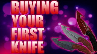 CS:GO - WHAT SHOULD YOUR FIRST KNIFE BE