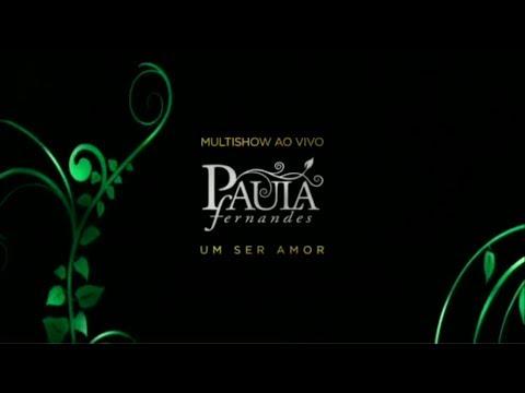 Baixar Teaser do DVD Multishow Ao Vivo - Paula Fernandes - Um Ser Amor