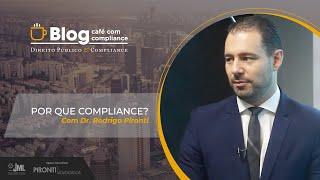 Por que Compliance? | Dr. Rodrigo Pironti | Café com Compliance