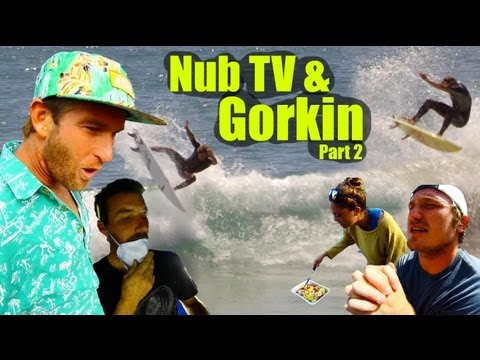 Nub TV x Gorkin Summer 2013 (Part 2)