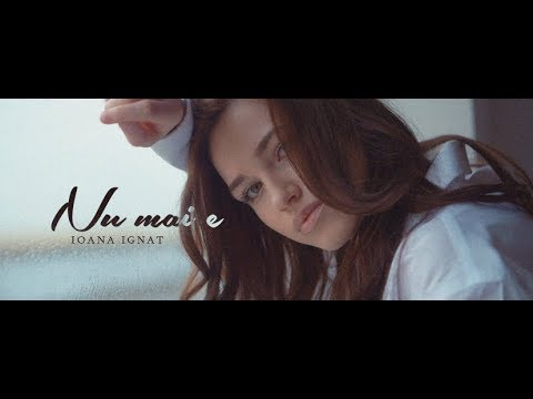 Ioana Ignat -  Nu mai e (Official Video)