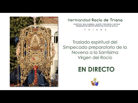 Traslado espiritual del Simpecado preparatorio de la Novena a la Santísima Virgen del Rocío