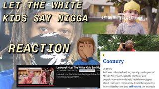 Let The White Kids Say Nigga Reaction