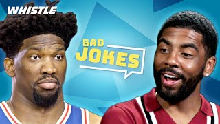 NBA Players Tell BAD JOKES | ft. Kyrie Irving & Joel Embiid