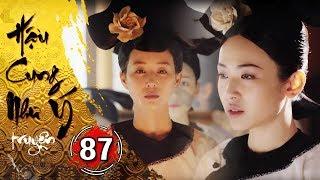 Hậu Cung Như Ý Truyện - Tập 87 [FULL HD] | Phim Cổ Trang Trung Quốc Hay Nhất 2018