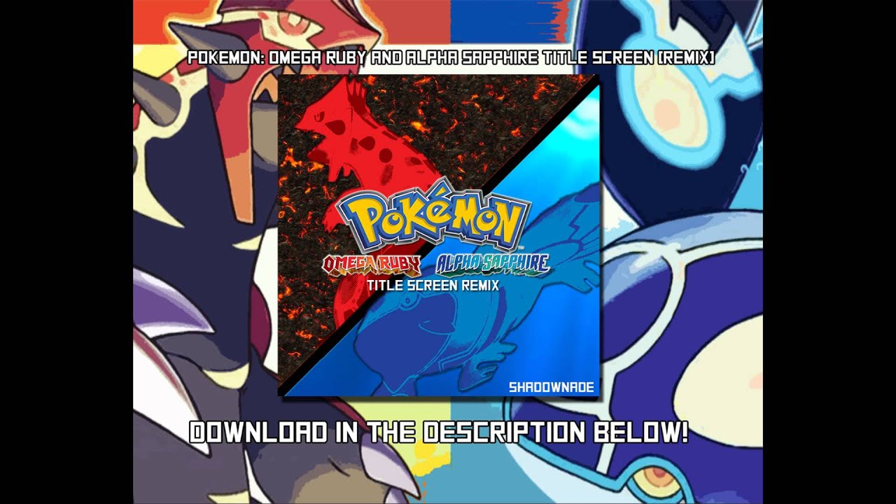 Pokemon Omega Ruby And Alpha Sapphire Title Screen Remix