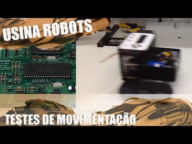 TESTES DE MOVIMENTAÇÃO | Usina Robots US-2 #117