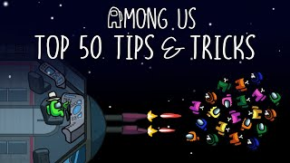 Top 50 Tips & Tricks in Among Us Compilation | Ultimate Guide To Become a Pro