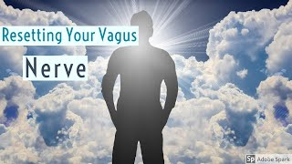 Resetting your Vagus nerve