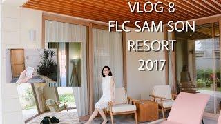 VLOG 8: ♡♡ FLC SẦM SƠN Thanh Hoá -VIETNAM RESORT 2017 - chuyến đi bất ngờ ♡♡