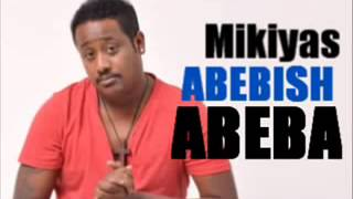 "Mikiyas Chernet - Abebish Abeba ""ኣበብሽ አበባ"" (Amharic)"