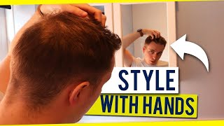 How To Style Your Hair With Your Hands (No Brush/Comb Required!)