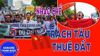 Karaoke Nhạc Chế | Trách Tàu Thuê Đất | Trách Ai Vô Tình Chế | Nguyễn Chung  By Thành Được
