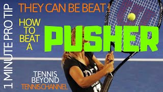 How To Beat A Pusher / 1 Minute Pro Tip / Tennis Beyond Tennis Channel