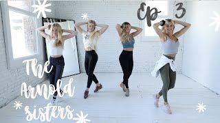 Arnold Sisters Dance Challenge Ep. #3