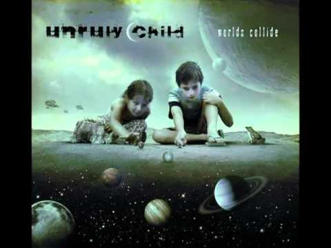 Unruly Child - Show Me The Money