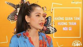 KINGLIVE   Chi Pu không quan tâm đến những gì Hương Tràm nói