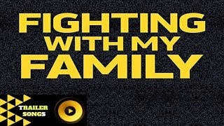 Fighting With My Family Trailer Song Music Soundtrack Theme Song