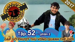 Let's meet the backpacker who drives a motorbike from Vietnam to Paris NTTVN #52  Part 2  281217 🏍️
