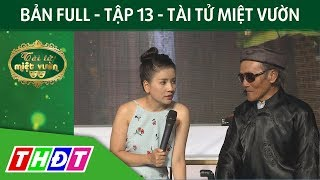 Full Tập 13 Gameshow Tài tử miệt vườn | THDT