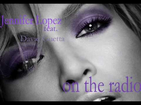 Jennifer Lopez Ft. David Guetta - On the Radio