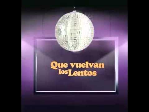 Ya no me detengas (Cyclos) - LENTOS NACIONALES DE LOS 80