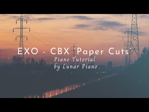 EXO-CBX(엑소 첸백시) - 'Paper Cuts' Piano Tutorial 피아노 튜토리얼 by Lunar Piano