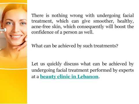 Different Facial Treatments Offered by Beauty Clinic in Lebanon
